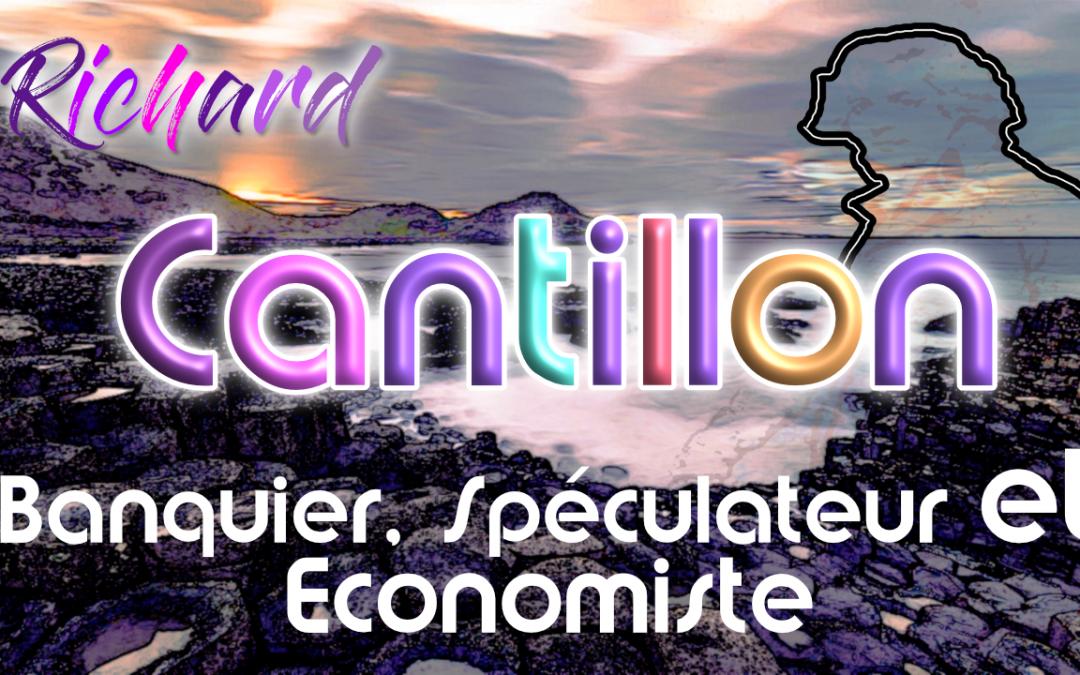 Richard  Cantillon : banquier, spéculateur et économiste (Bio)