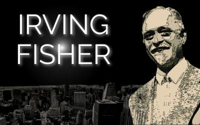 Irving Fisher : le phénix américain (Bio)